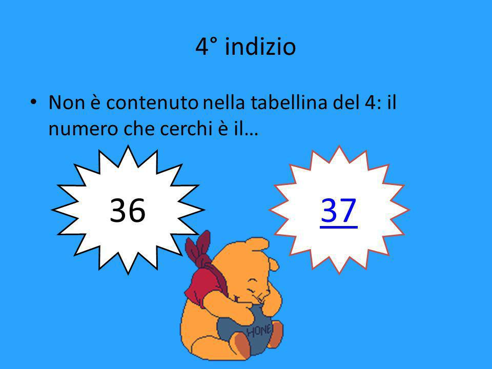 3° indizio Non è la metà di 26: quale escludi 13 36 37