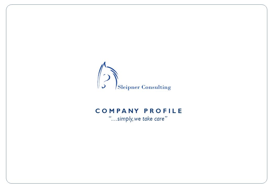 Sleipner Consulting This information is confidential and was prepared by SLEIPNER solely for the use of our client; it is not to be relied on by any 3rd party without SLEIPNER prior written consent.