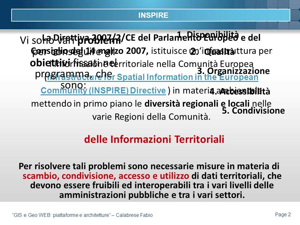 Page 2 GIS e Geo WEB: piattaforme e architetture – Calabrese Fabio La Direttiva 2007/2/CE del Parlamento Europeo e del Consiglio del 14 marzo 2007, is