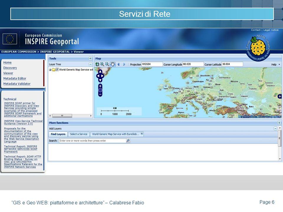 Page 6 GIS e Geo WEB: piattaforme e architetture – Calabrese Fabio Servizi di Rete Gli Stati membri istituiscono e gestiscono una rete che consente: 1