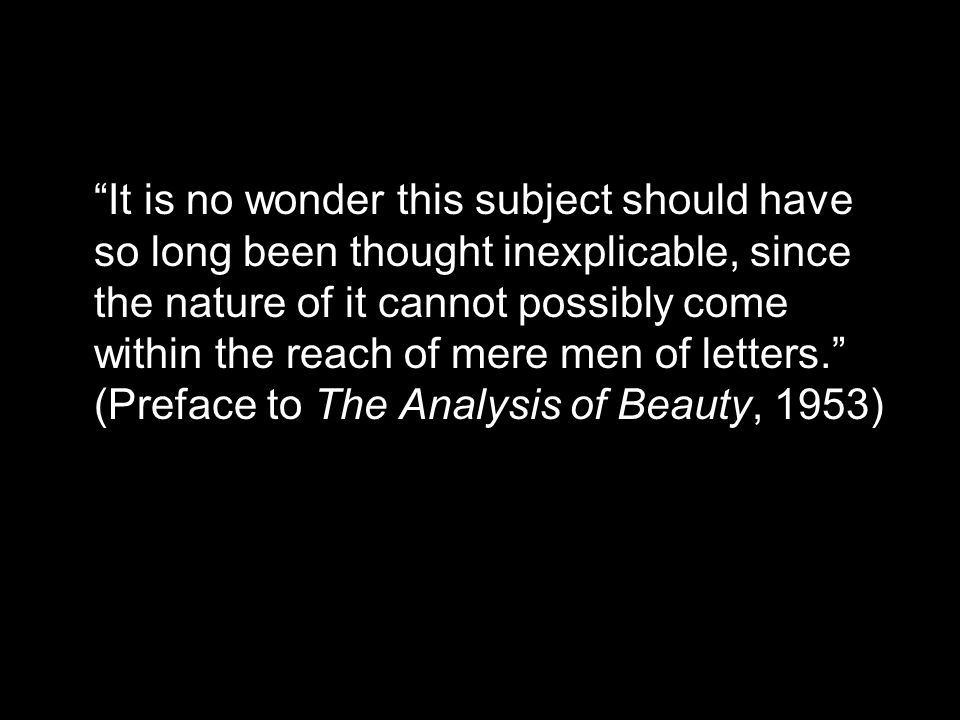 It is no wonder this subject should have so long been thought inexplicable, since the nature of it cannot possibly come within the reach of mere men of letters.