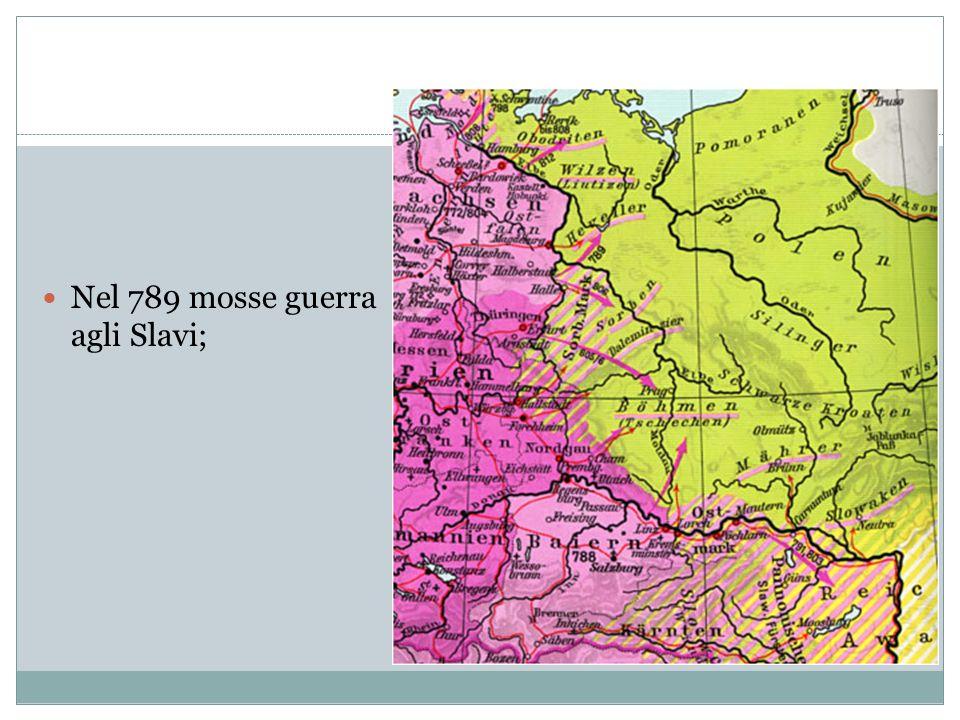 nel 791, 795 e nel 797 agli Avari;