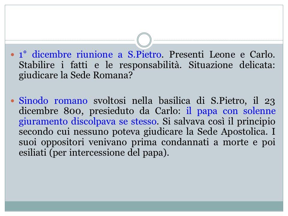 Celebrazione natalizia nella basilica di S.Pietro: Leone incoronò Carlo quale imperatore romano; il popolo lo acclamò per tre volte Augustus e Imperator.