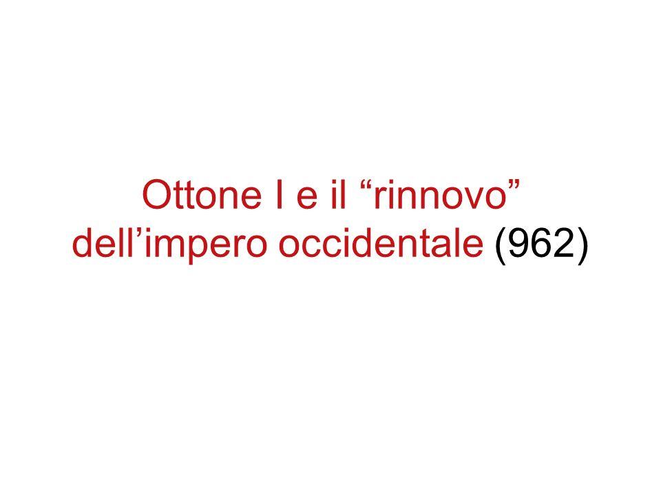 Ottone I e il rinnovo dellimpero occidentale (962)