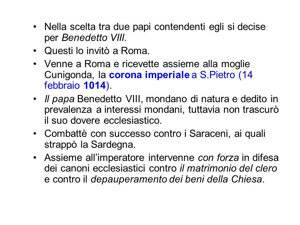 Nella scelta tra due papi contendenti egli si decise per Benedetto VIII. Questi lo invitò a Roma. Venne a Roma e ricevette assieme alla moglie Cunigon