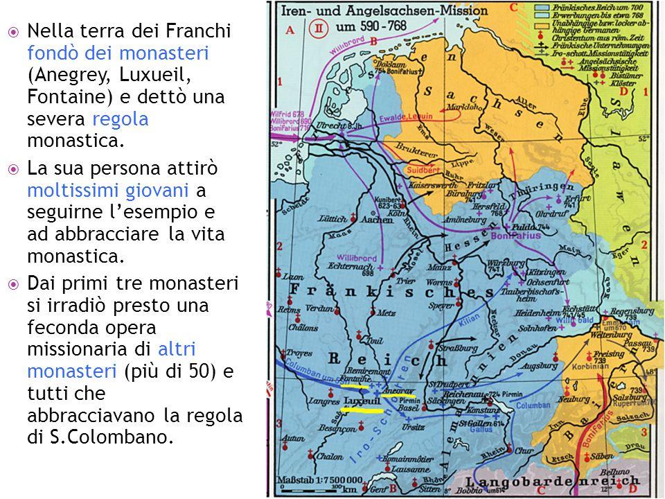 Nella terra dei Franchi fondò dei monasteri (Anegrey, Luxueil, Fontaine) e dettò una severa regola monastica. La sua persona attirò moltissimi giovani