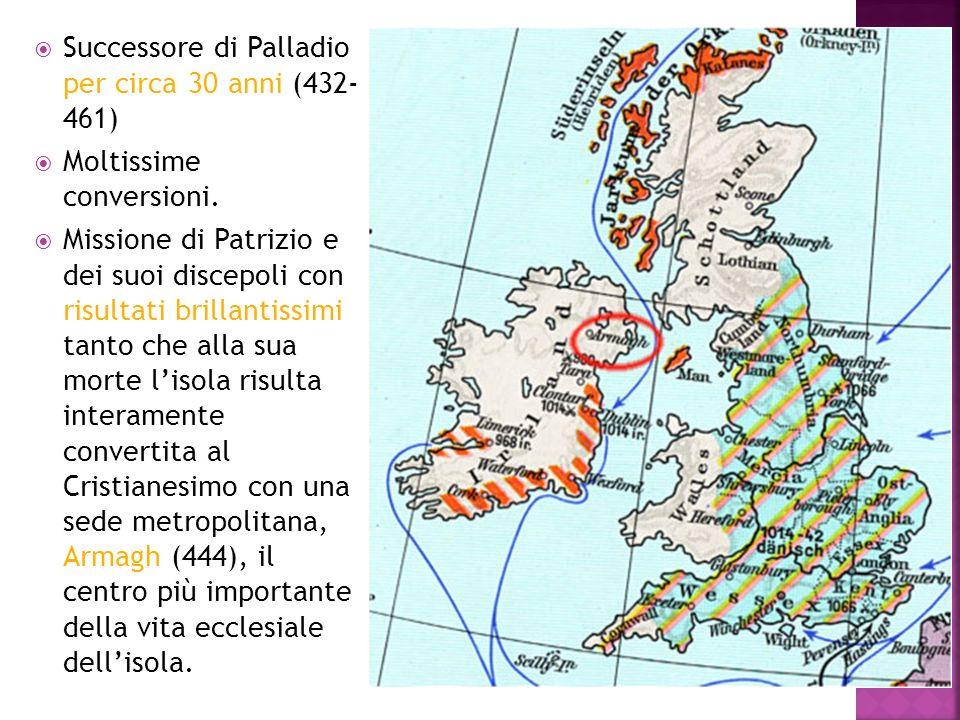 Successore di Palladio per circa 30 anni (432- 461) Moltissime conversioni. Missione di Patrizio e dei suoi discepoli con risultati brillantissimi tan