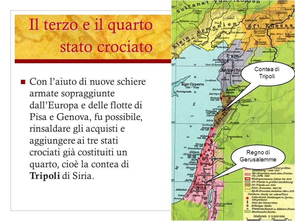 Con laiuto di nuove schiere armate sopraggiunte dallEuropa e delle flotte di Pisa e Genova, fu possibile, rinsaldare gli acquisti e aggiungere ai tre