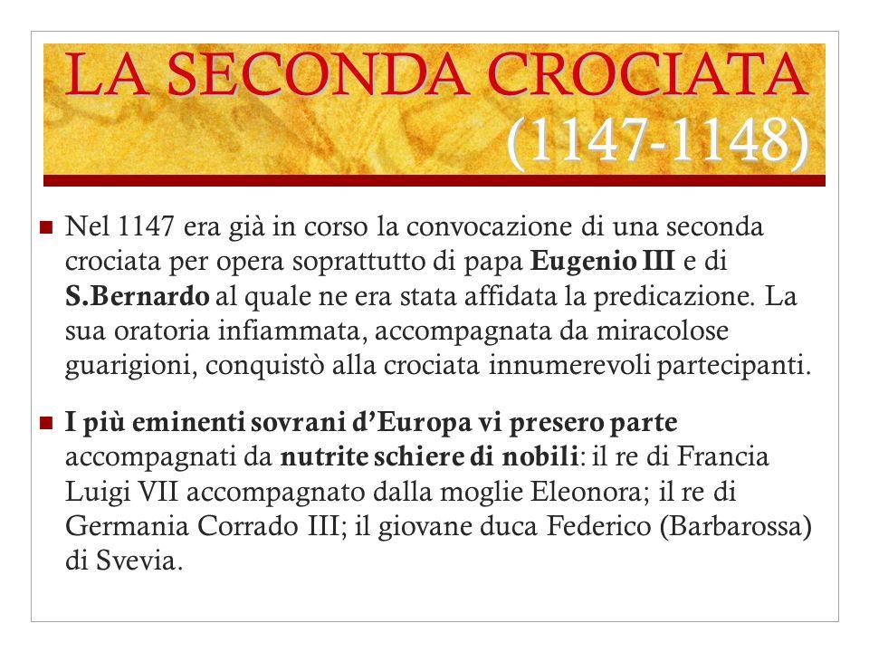 Nel 1147 era già in corso la convocazione di una seconda crociata per opera soprattutto di papa Eugenio III e di S.Bernardo al quale ne era stata affi
