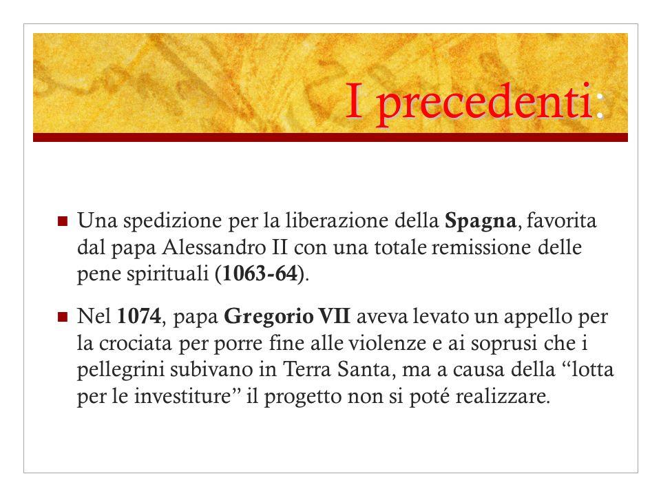I precedenti: Una spedizione per la liberazione della Spagna, favorita dal papa Alessandro II con una totale remissione delle pene spirituali ( 1063-6