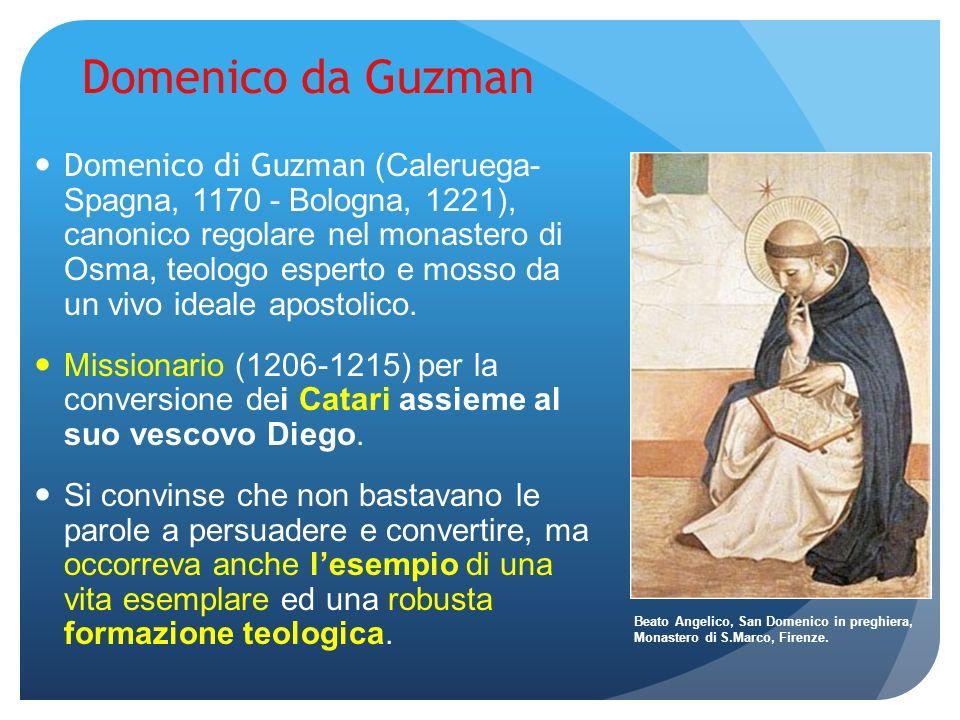Domenico da Guzman Domenico di Guzman (Caleruega- Spagna, 1170 - Bologna, 1221), canonico regolare nel monastero di Osma, teologo esperto e mosso da u
