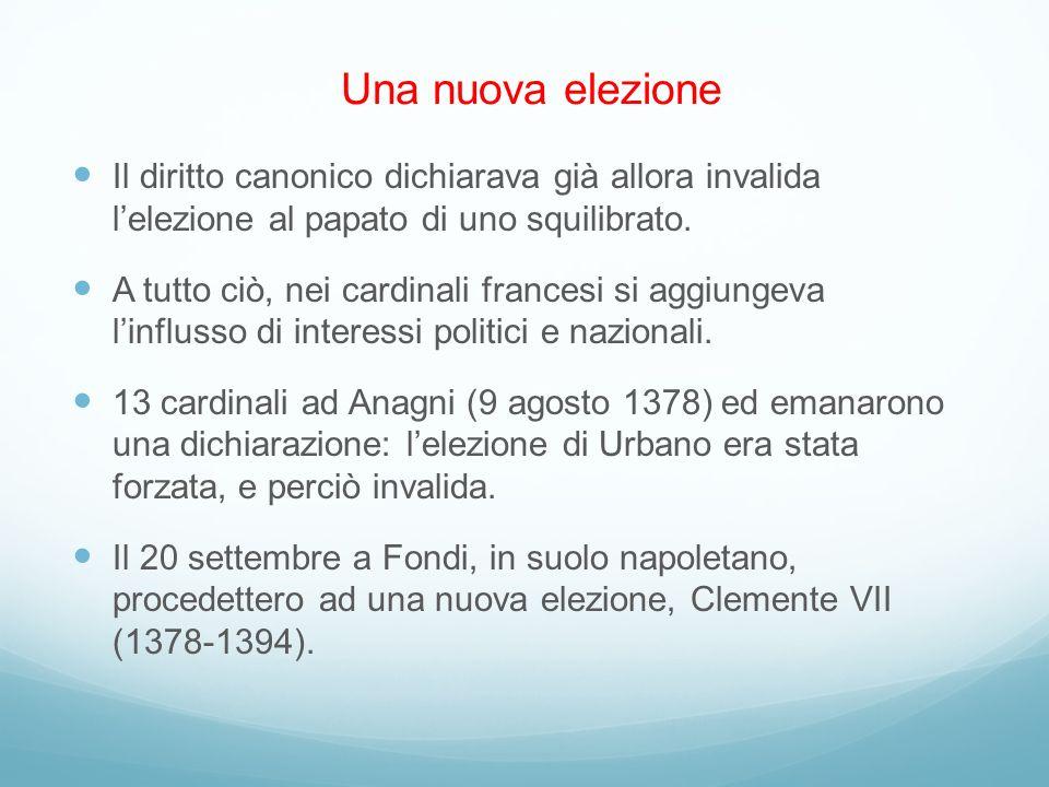Il diritto canonico dichiarava già allora invalida lelezione al papato di uno squilibrato. A tutto ciò, nei cardinali francesi si aggiungeva linflusso