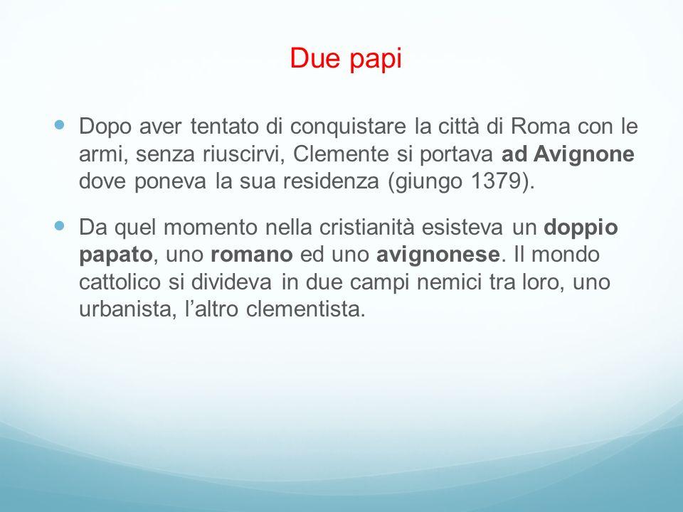 Dopo aver tentato di conquistare la città di Roma con le armi, senza riuscirvi, Clemente si portava ad Avignone dove poneva la sua residenza (giungo 1