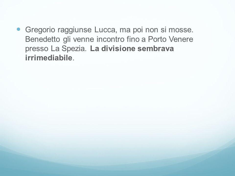 Gregorio raggiunse Lucca, ma poi non si mosse. Benedetto gli venne incontro fino a Porto Venere presso La Spezia. La divisione sembrava irrimediabile.
