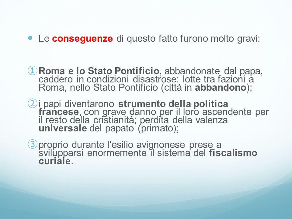 Le conseguenze di questo fatto furono molto gravi: Roma e lo Stato Pontificio, abbandonate dal papa, caddero in condizioni disastrose: lotte tra fazio