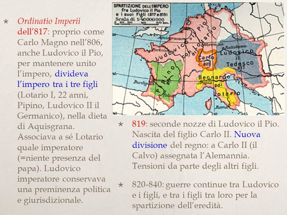 Nell833 limperatore Ludovico veniva addirittura deposto dai figli e costretto ad una umiliante penitenza ecclesiastica.