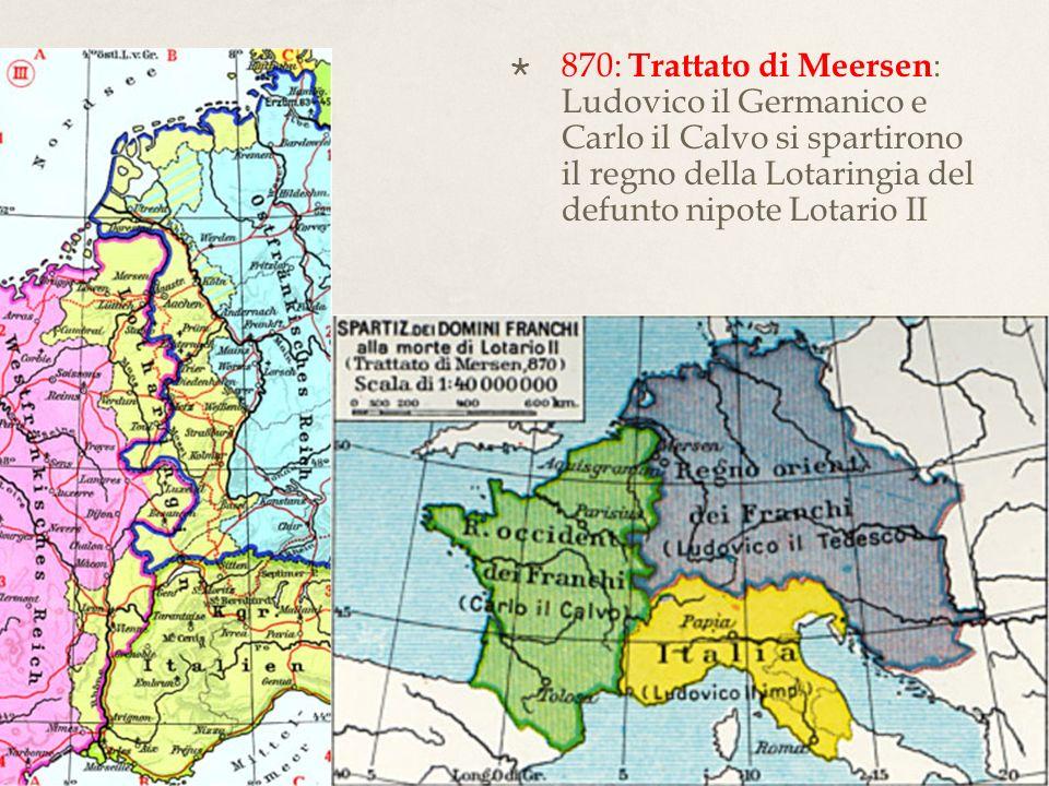 888: alla morte di Carlo il Grosso limpero diviso in 5 regni (Germania, Francia, Borgogna inferiore o Provenza, Borgogna superiore, Italia).