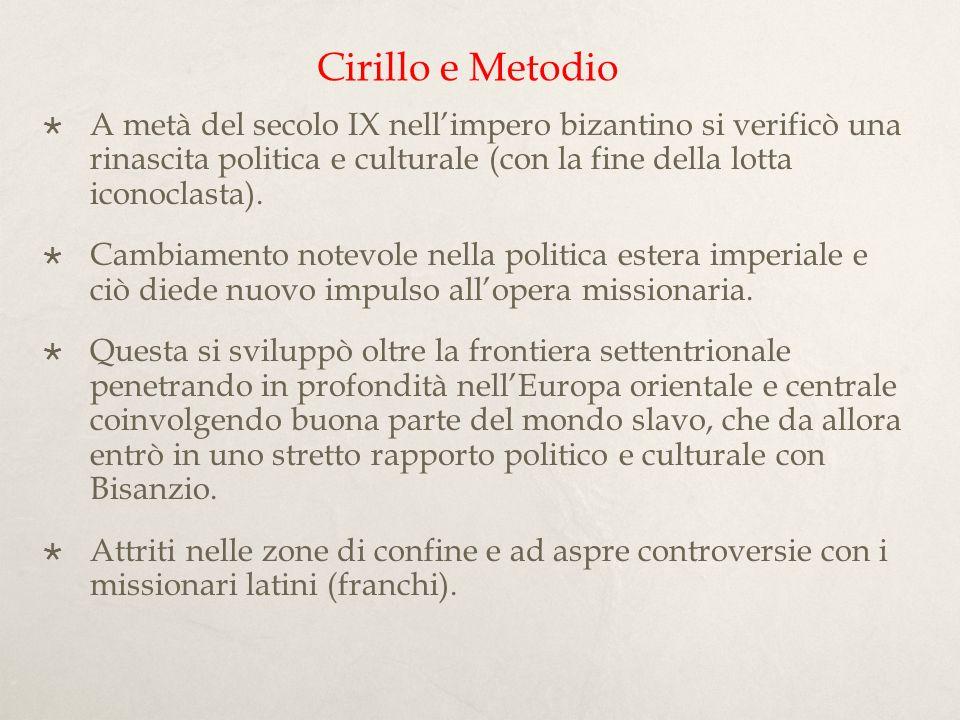 Questo movimento fu contrassegnato innanzitutto dai due più grandi missionari bizantini: Cirillo e Metodio.