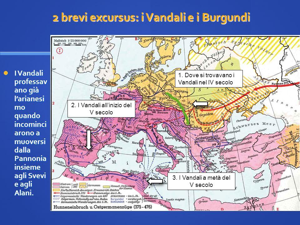 I Vandali professav ano già larianesi mo quando incominci arono a muoversi dalla Pannonia insieme agli Svevi e agli Alani. I Vandali professav ano già