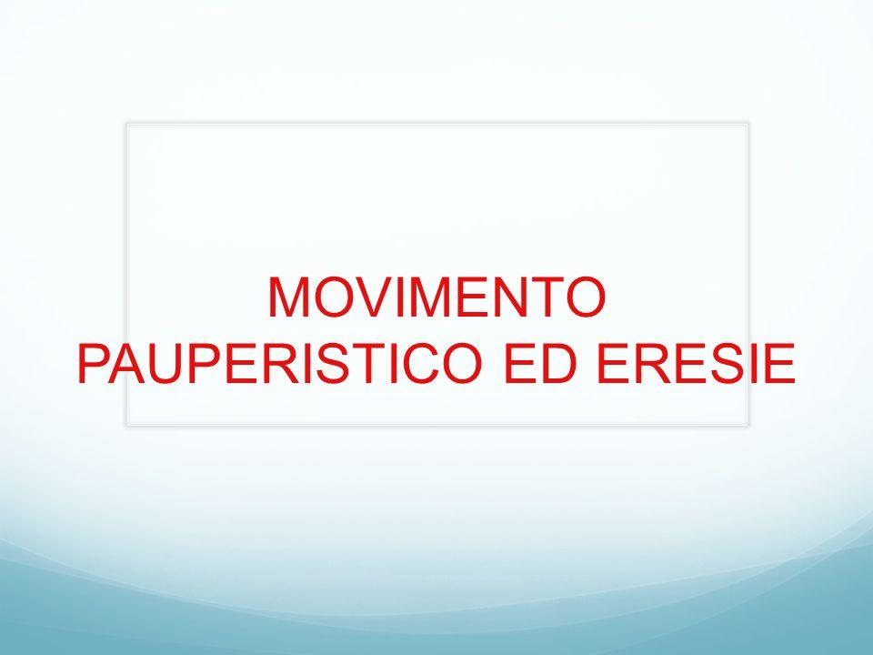 MOVIMENTO PAUPERISTICO ED ERESIE