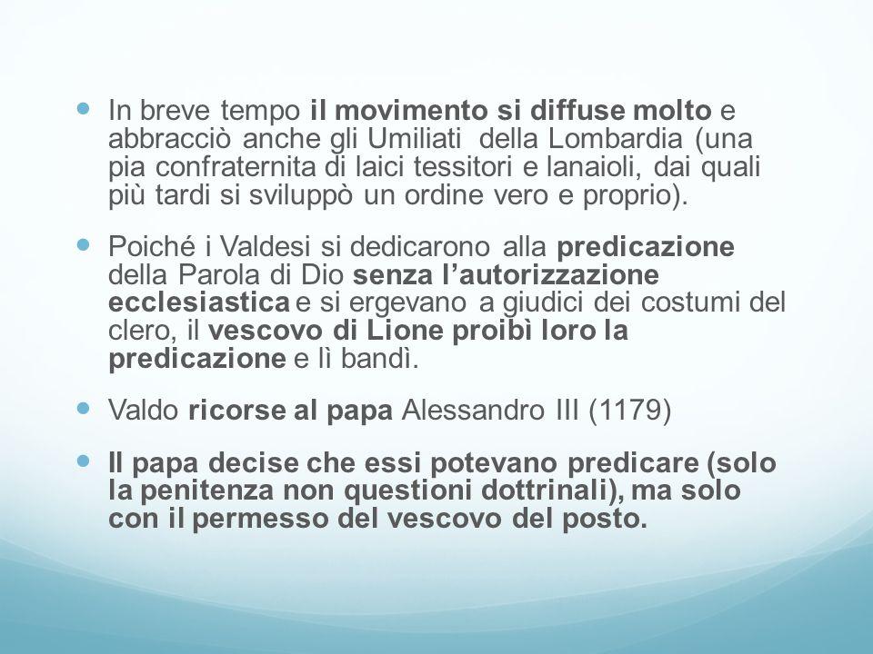 In breve tempo il movimento si diffuse molto e abbracciò anche gli Umiliati della Lombardia (una pia confraternita di laici tessitori e lanaioli, dai