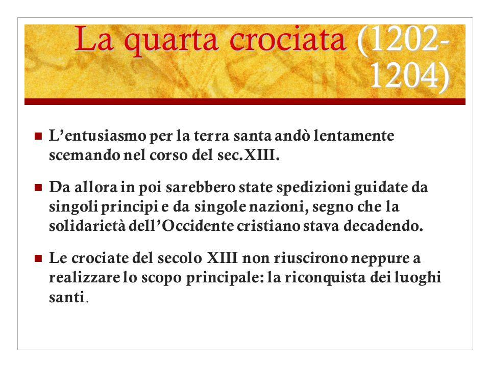 La quarta crociata fu il frutto dellenergia propria di papa Innocenzo III (1198-1216).