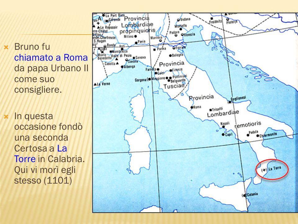Bruno fu chiamato a Roma da papa Urbano II come suo consigliere. In questa occasione fondò una seconda Certosa a La Torre in Calabria. Qui vi morì egl