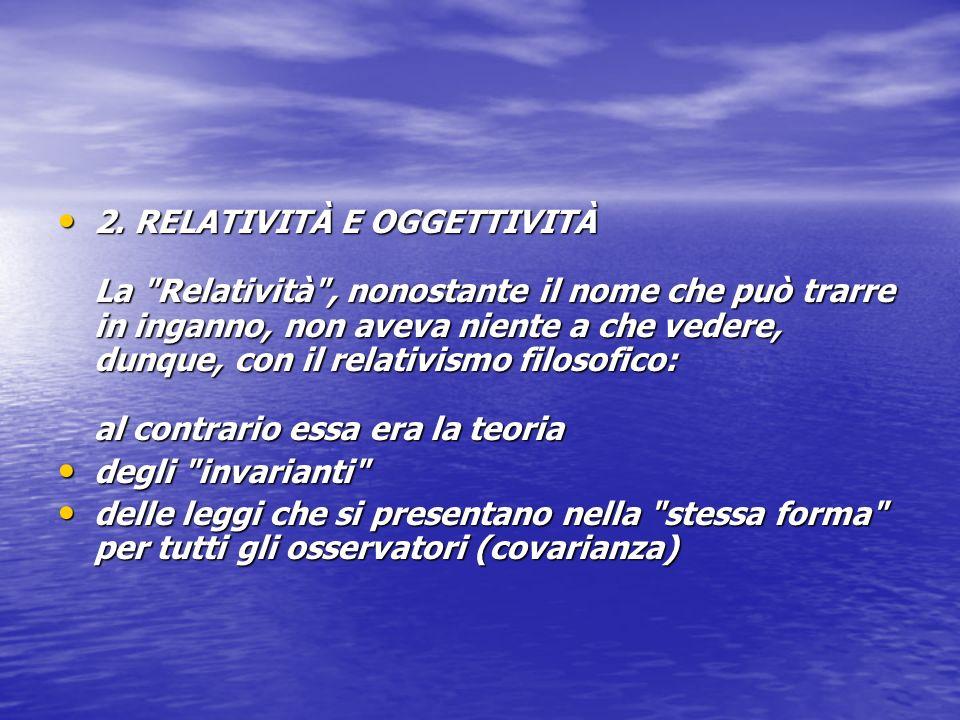 2. RELATIVITÀ E OGGETTIVITÀ La