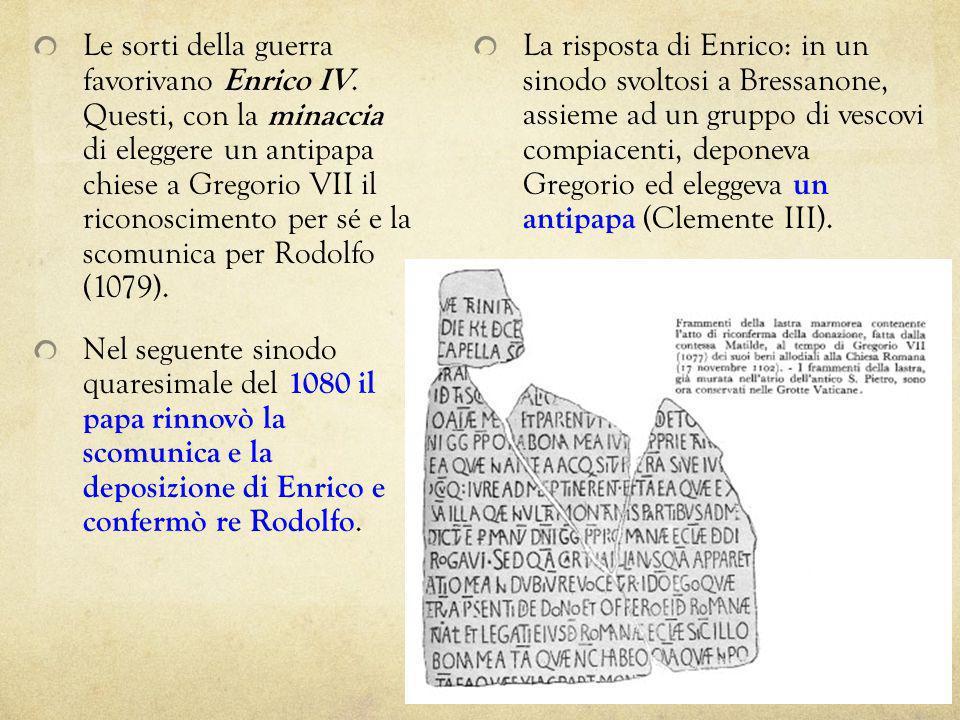 Le sorti della guerra favorivano Enrico IV. Questi, con la minaccia di eleggere un antipapa chiese a Gregorio VII il riconoscimento per sé e la scomun