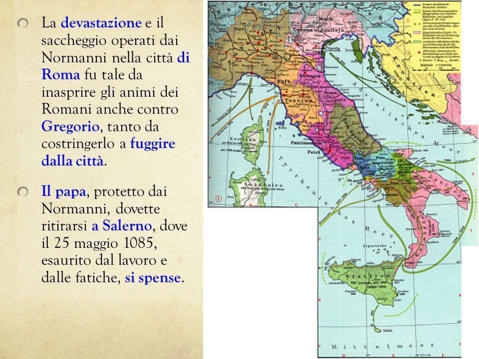 La devastazione e il saccheggio operati dai Normanni nella città di Roma fu tale da inasprire gli animi dei Romani anche contro Gregorio, tanto da cos