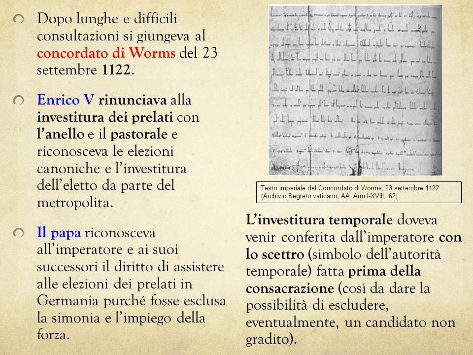 Dopo lunghe e difficili consultazioni si giungeva al concordato di Worms del 23 settembre 1122. Enrico V rinunciava alla investitura dei prelati con l