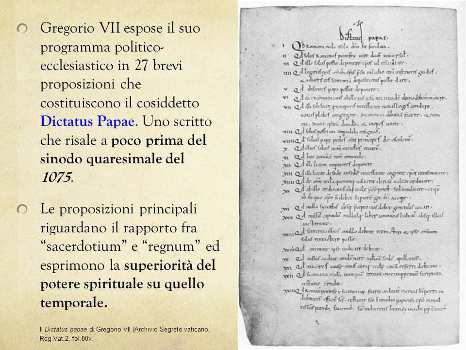 Gregorio VII espose il suo programma politico- ecclesiastico in 27 brevi proposizioni che costituiscono il cosiddetto Dictatus Papae. Uno scritto che