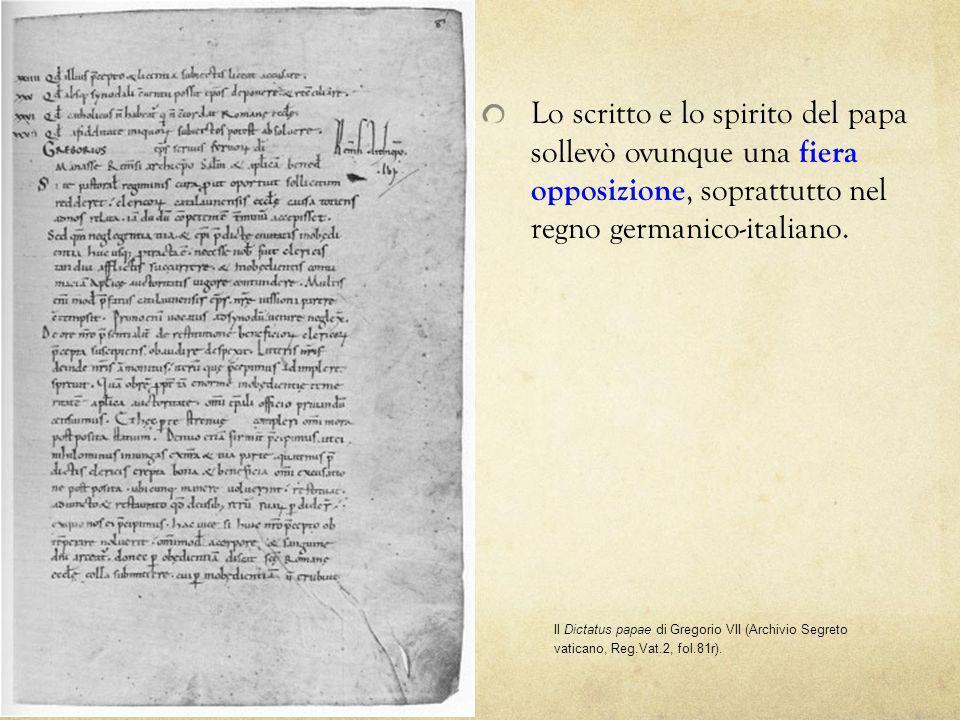 Il Dictatus papae di Gregorio VII (Archivio Segreto vaticano, Reg.Vat.2, fol.81r). Lo scritto e lo spirito del papa sollevò ovunque una fiera opposizi
