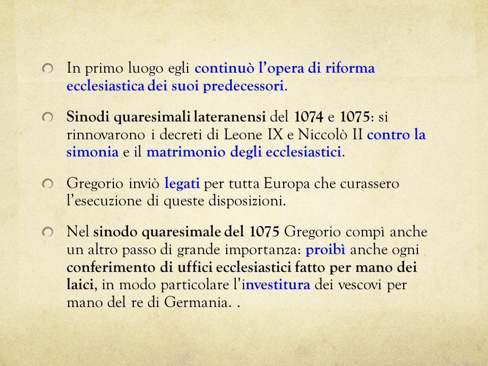 In primo luogo egli continuò lopera di riforma ecclesiastica dei suoi predecessori. Sinodi quaresimali lateranensi del 1074 e 1075 : si rinnovarono i