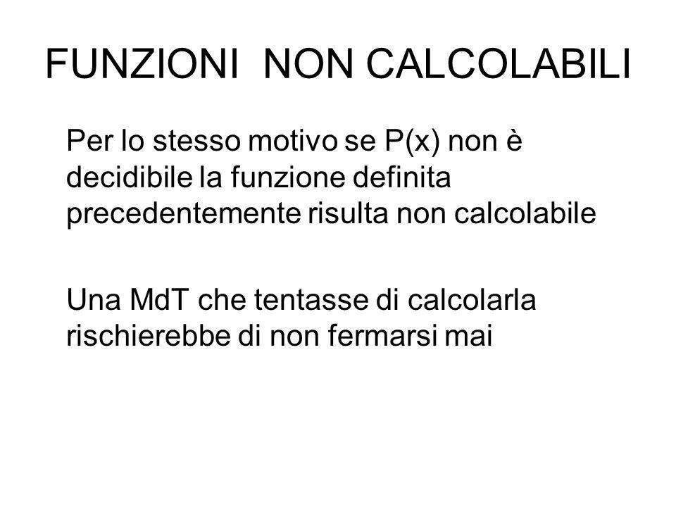 Decidibilità e calcolabilità Se un predicato è decidibile si può costruire una funzione calcolabile nel modo seguente