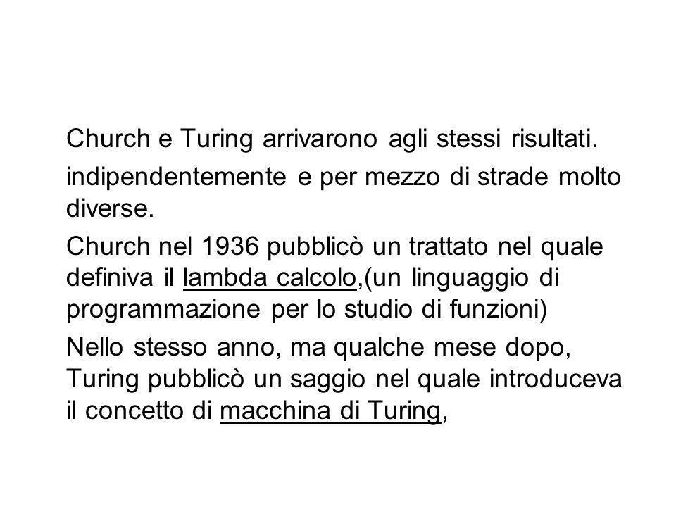 La tesi di Church-Turing è un ipotesi non dimostrabile. Intuitivamente ci dice che se un problema si può calcolare, allora esisterà una macchina di Tu