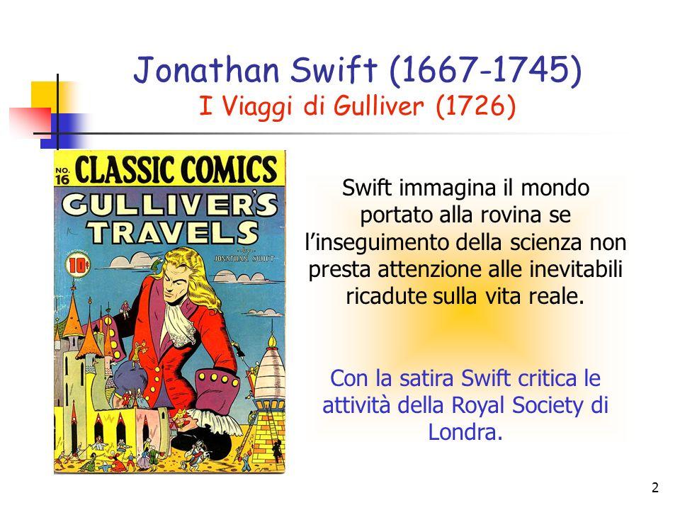 2 Swift immagina il mondo portato alla rovina se linseguimento della scienza non presta attenzione alle inevitabili ricadute sulla vita reale.