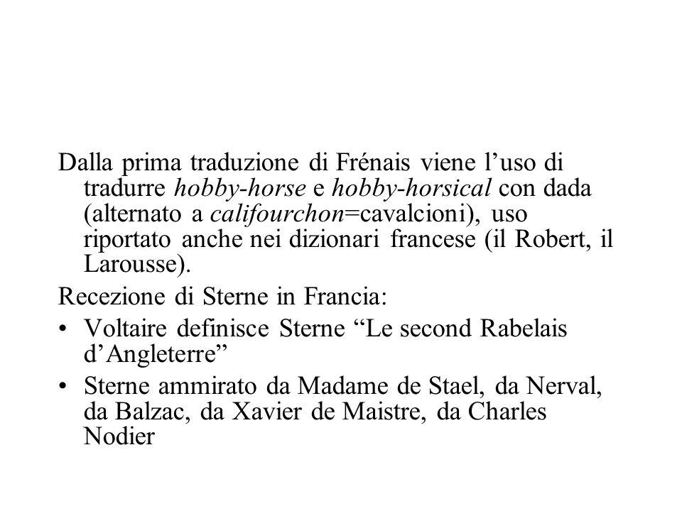 Dalla prima traduzione di Frénais viene luso di tradurre hobby-horse e hobby-horsical con dada (alternato a califourchon=cavalcioni), uso riportato an