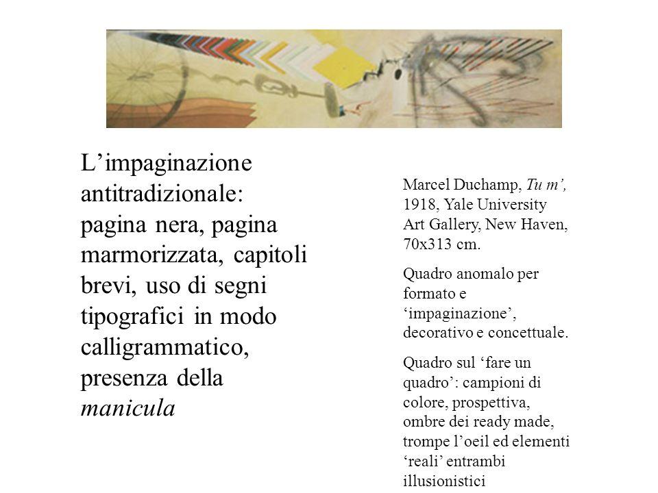 Limpaginazione antitradizionale: pagina nera, pagina marmorizzata, capitoli brevi, uso di segni tipografici in modo calligrammatico, presenza della ma