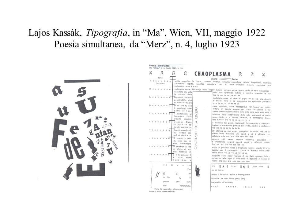 Lajos Kassàk, Tipografia, in Ma, Wien, VII, maggio 1922 Poesia simultanea, da Merz, n. 4, luglio 1923
