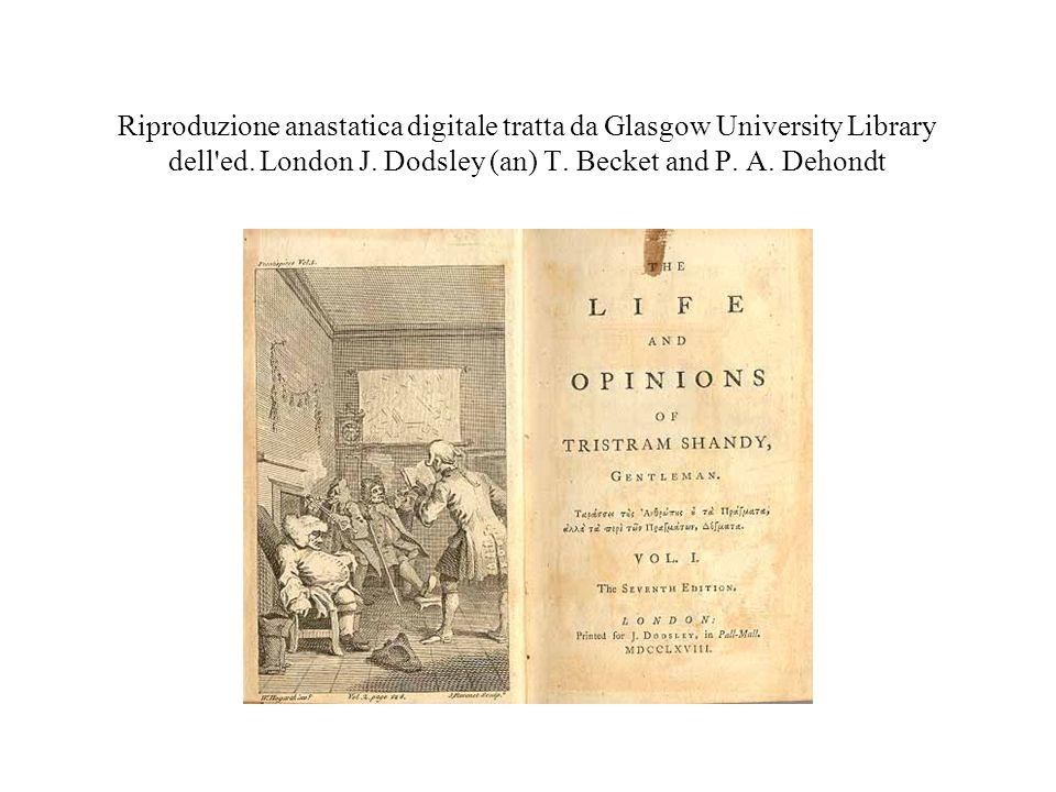 Riproduzione anastatica digitale tratta da Glasgow University Library dell'ed. London J. Dodsley (an) T. Becket and P. A. Dehondt