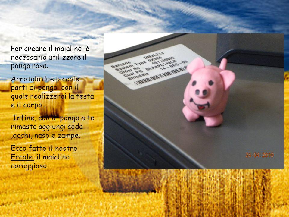 Per creare il maialino è necessario utilizzare il pongo rosa.