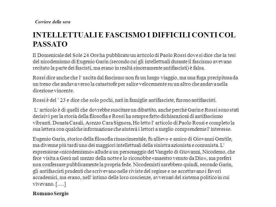 Corriere della sera INTELLETTUALI E FASCISMO I DIFFICILI CONTI COL PASSATO Il Domenicale del Sole 24 Ore ha pubblicato un articolo di Paolo Rossi dove