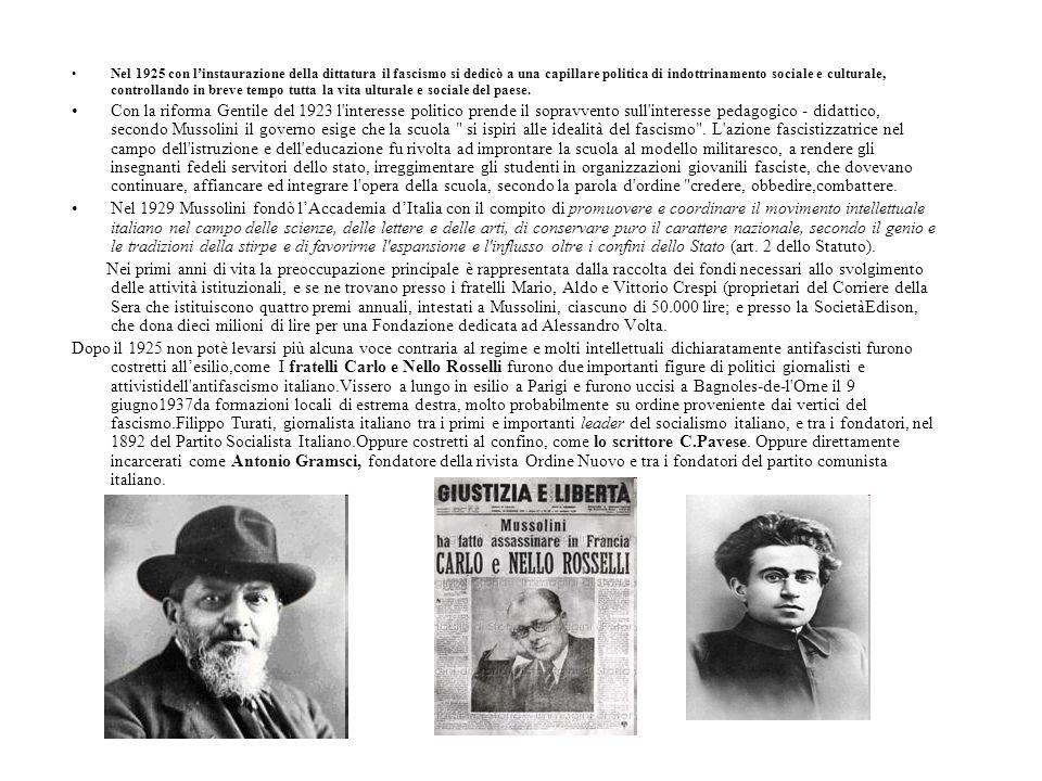 Nel 1925 con linstaurazione della dittatura il fascismo si dedicò a una capillare politica di indottrinamento sociale e culturale, controllando in bre