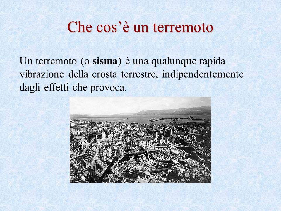 Un terremoto (o sisma) è una qualunque rapida vibrazione della crosta terrestre, indipendentemente dagli effetti che provoca.