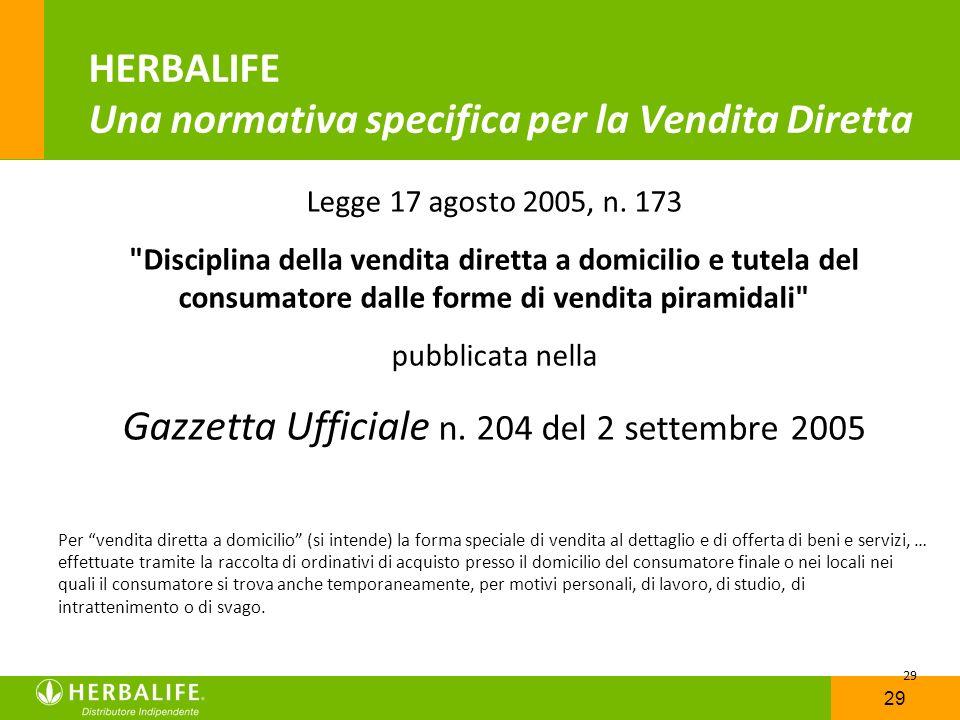 29 HERBALIFE Una normativa specifica per la Vendita Diretta Legge 17 agosto 2005, n. 173