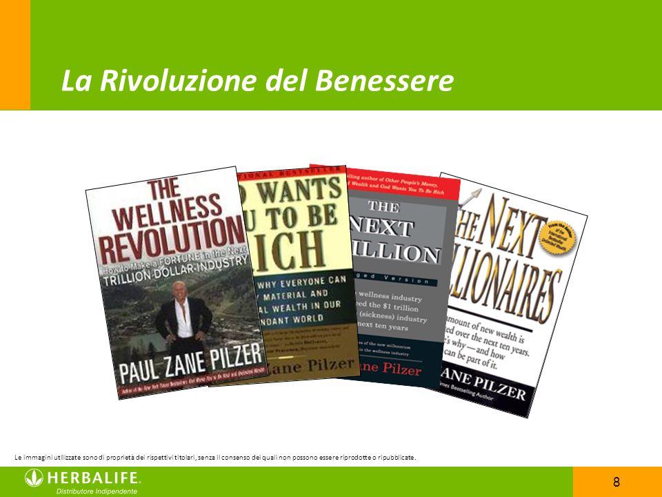 8 La Rivoluzione del Benessere Le immagini utilizzate sono di proprietà dei rispettivi titolari, senza il consenso dei quali non possono essere riprod