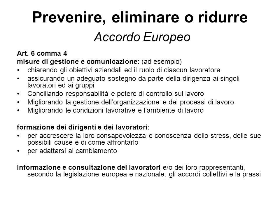 Prevenire, eliminare o ridurre Accordo Europeo Art. 6 comma 4 misure di gestione e comunicazione: (ad esempio) chiarendo gli obiettivi aziendali ed il