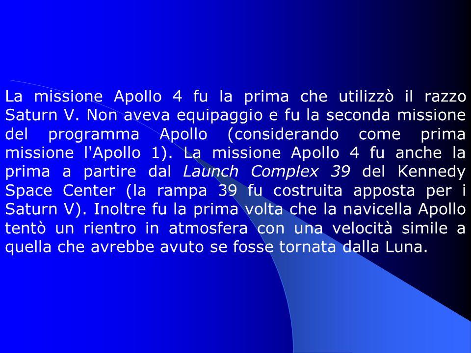 La missione Apollo 4 fu la prima che utilizzò il razzo Saturn V. Non aveva equipaggio e fu la seconda missione del programma Apollo (considerando come