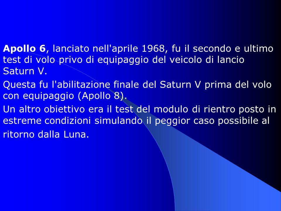 Apollo 6, lanciato nell'aprile 1968, fu il secondo e ultimo test di volo privo di equipaggio del veicolo di lancio Saturn V. Questa fu l'abilitazione